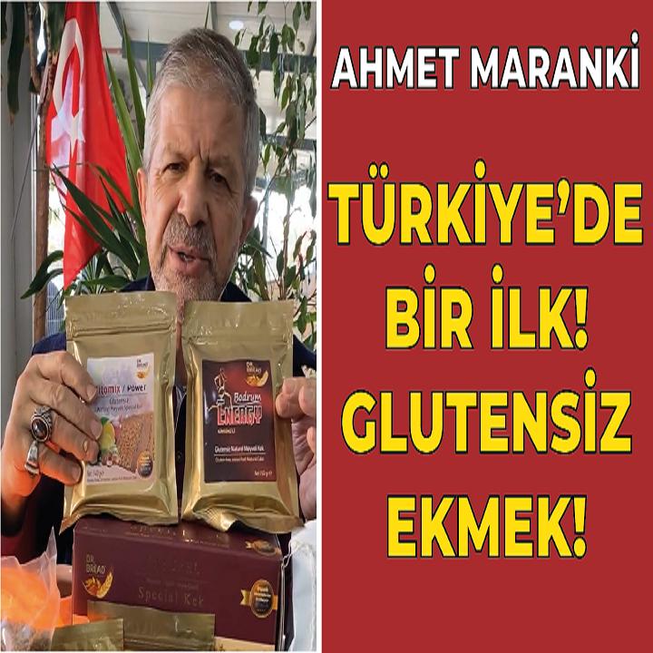 AHMET MARANKİ | TÜRKİYE'DE BİR İLK! GLUTENSİZ EKMEK!
